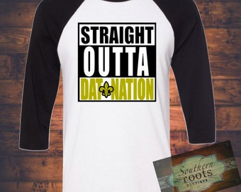 Straight Outta DAT NATION New Orleans SAINTS inspired women's raglan style top