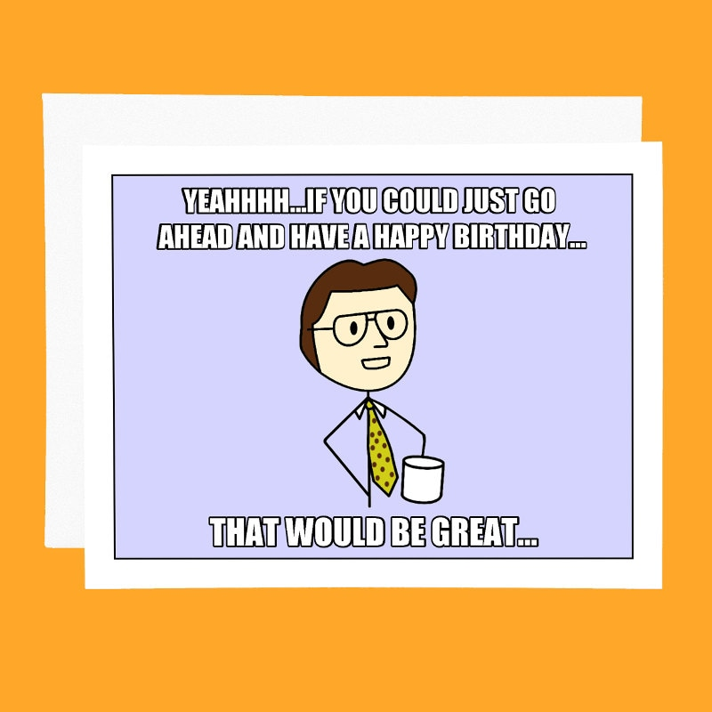 Funny Birthday Card Office Space Meme Card That Would be – Funny Birthday Cards for Husband