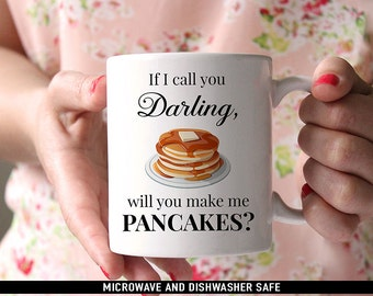Coffee Mug If I Call You Darling Will You Make Me Pancakes Coffee Mug - Funny Coffee Mug