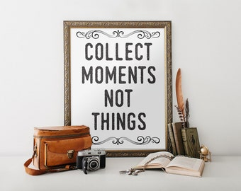Collect Moments Not Things Words of Wisdom Art Typographic Print Wall Art Inspirational Quotes Typographic Poster Wall Art Decor BD-052