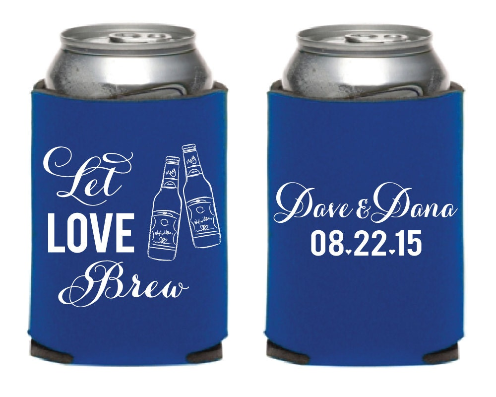 Kool A Brew Can Coolers ~ Let love brew wedding can coolers