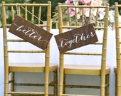 Better Together Chair Sign, Better Together Sign, Mrs and Mrs Signs, Wedding Chair Signs, Bride and Groom Signs, Wedding Chair Decor