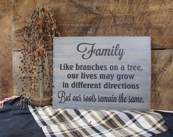 Family Like branches on a tree, our lives may grow in different directions but our roots remain the same rustic style sign Great family gift