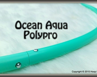 """OCEAN AQUA 5/8"""" OD Polypro Hoop Available in 5/8"""" Thin! Push-Button Collapsible for Travel. Free Sanding Option."""