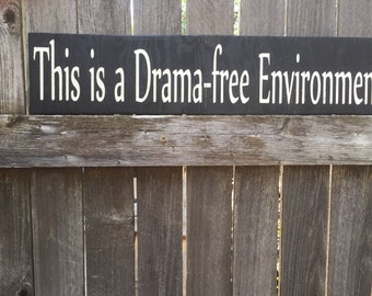 This is a Drama-free Environment, work, drama, handpainted, handmade, wood sign, silly, play