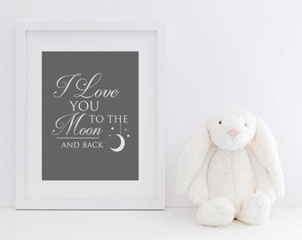 I Love You To The Moon And Back / Baby Nursery Decor / Baby Nursery Wall Art / Baby Bedroom / Grey Nursery Decorations / Print / Poster