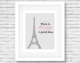 Instant Download - Quote, Wall Art, Decor, Poster, Printable, Digital, Inspirational, Wisdom, Paris, France, French, Eiffel Tower, Travel
