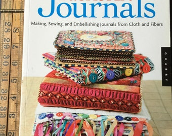 Fabric Art Journals: Making, Sewing, and Embellishing Journals from Cloth and Fibers 2005