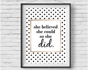 "Motivational Print Inspirational Print Black and White Print Gold Print Motivational Poster Typographic Print Polka Dot Print ""She believed"""