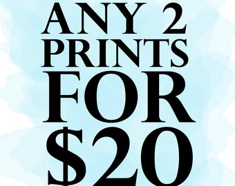 2 Prints for 20