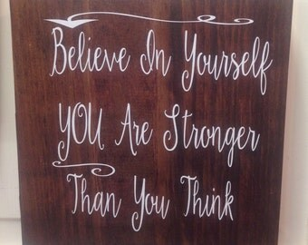 "Inspirational message sign ""believe in yourself you are stronger than you think"""