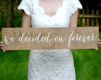 We decided on forever - Wooden Wedding Signs - Wood