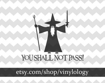 Lord Of The Rings Gandalf Vinyl Sticker, You Shall Not Pass Decal, LOTR Vinyl Decal, Car Window, Door, Bumper, Wall Decor, Wizard Print