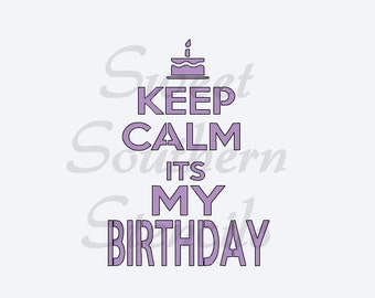 Keep Calm Its My Birthday Stencil