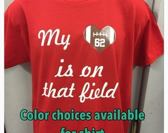 football mom shirt my heart is on that field shirt football grandma shirt new personalized with your number