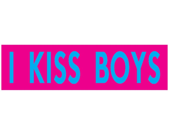 I Kiss Boys Decal Vinyl or Magnet Bumper Sticker