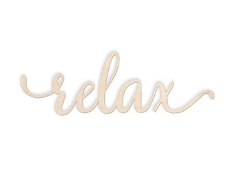 Relax Script Word Wood Sign-Wood Sign Art, Wood Relax, Relax Wood Sign, Laser Cut Wood Sign, Cursive Wood, Rustic Relax Sign