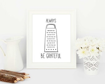 kitchen wall art, funny kitchen art, kitchen print, kitchen artwork, kitchen quote art, kitchen art print, printable artwork, cheese grater
