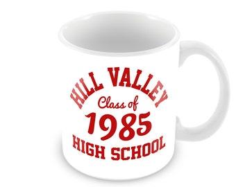 mg59- HILL VALLEY High School Class of 1985 MOVIE Coffee Mug - Coffee Cup Tea