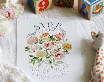 Stop and Smell the Top of Your Baby's Head 8x10 print