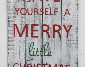 """READY TO SHIP Christmas holiday hand painted rustic distressed pallet wood sign """"Have Yourself a Merry Little Christmas"""""""