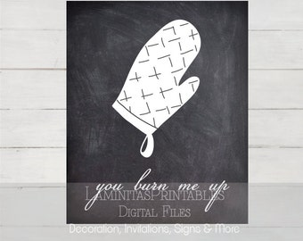 kitchen decor, kitchen wall decor, kitchen signs, kitchen art, kitchen wall art, kitchen chalkboard, you burn me up, kitchen printables
