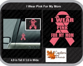 I Wear Pink For My Mom Car Window Decal Sticker
