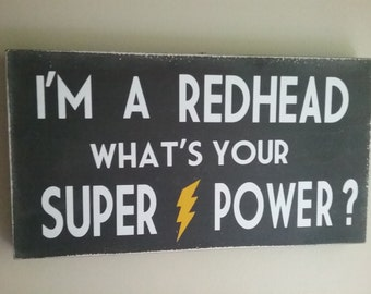 I'm A Redhead Sign   This item makes a perfect gift for that spunky redhead!!