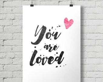You Are Loved - Inspirational Quote Typography Poster Printable
