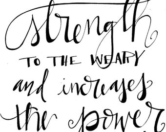 He gives strength to the weary…. Isaiah 40:29