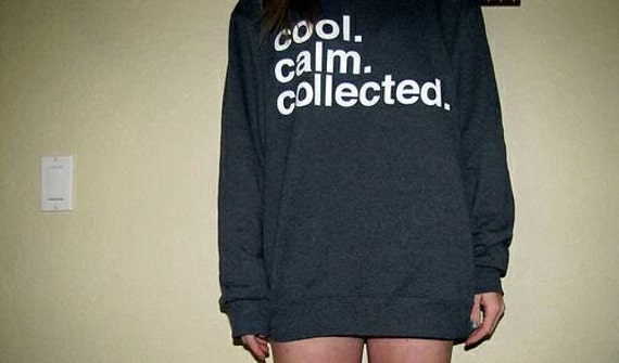 cool calm collected crewneck sweater hipster swag by
