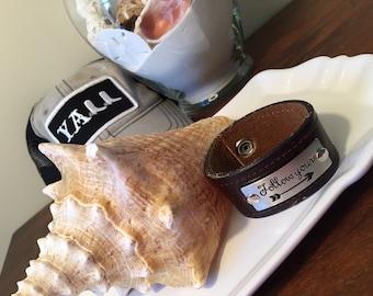 "Handmade leather ""Follow Your --->"" cuff bracelet"