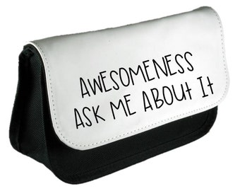 Awesomeness Ask Me About It Quote Pencil Case Or Clutch Purse Make Up Bag