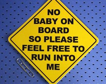 No Baby On Board Bumper Sticker