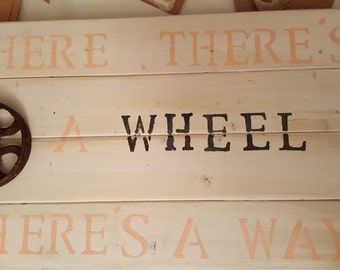 Where There's a Wheel There's a Way Wooden Sign