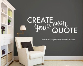 Vinyl Wall decals, Create Your Own Wall Quote, Design Wall Quotes Vinyl Decal Sticker Wall Art, Custom Decal, Custom wall vinyl