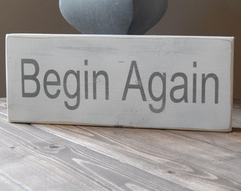 Handmade Distressed Wood Sign Begin Again Inspiration