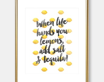 When Life Hands You Lemons Add Salt And Tequila quote | art print | home decor | kitchen decor | kitchen art | digital print | printable