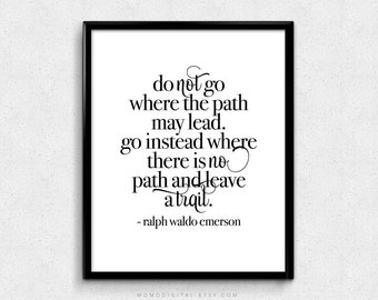 SALE -  Do Not Go Where The Path May Lead, Ralph Waldo Emerson, Quote Print, Life Quote Poster, Modern Print, Literary Poster