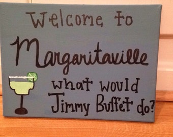 Welcome To Margaritaville Canvas Sign