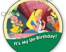 "Alice In Wonderland, Mad Hatter, March Hare ""My Un-Birthday"" Disney Inspired Celebration Button"