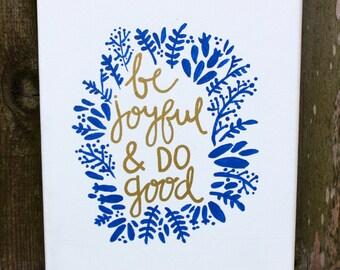 Be Joyful and Do Good 8 x 10 Canvas