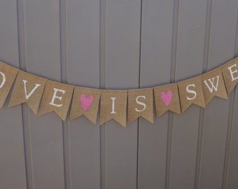 Love Is Sweet Banner, Love Is Sweet Bunting Garland, Love Is Sweet Sign, Wedding Banner, Reception Decor, Rustic Wedding Banner, Engagement