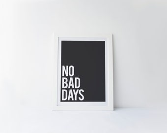 No Bad Days [printable digital poster print]