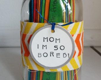 Mom, I'm so bored!
