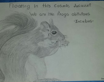 Pencil drawing, Squirrel with Incubus quote