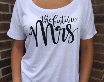 The Future Mrs., Flowy Shirt, Off the Should Shirt, Bride, Bridal Party, Bridal Party Shirts, Mrs Shirt, Future, Bachelorette Party Shirts