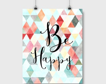 Be Happy print, nursery decor, geometric art, watercolor wall decor, printable wall art, digital print, instant download, M501