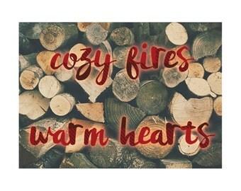 Cozy Fires, Warm Hearts Print