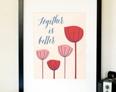 Together is Better - Typographical Art Printable - Digital Design Download - Print & Frame or Transfer to T-Shirts, Totes, Pillows - No. 49